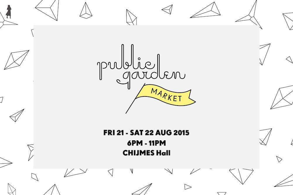 Public Garden Market CHIJMES Hall 21 - 22 Aug Web